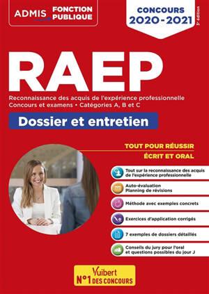 RAEP, reconnaissance des acquis de l'expérience professionelle : concours et examens, catégories A, B et C, dossier et entretien : concours 2020-2021