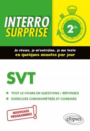 SVT 2de : tout le cours en 71 questions-réponses, 160 exercices chronométrés et corrigés : nouveaux programmes