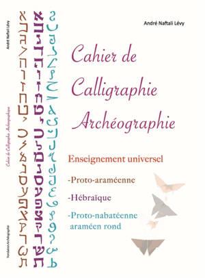 Cahier de calligraphie archéographie