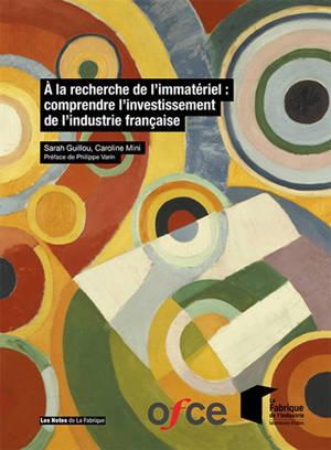A la recherche de l'immatériel : comprendre l'investissement de l'industrie française