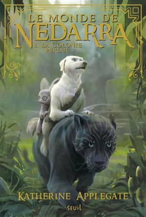 Le monde de Nedarra. Volume 2, La colonie perdue