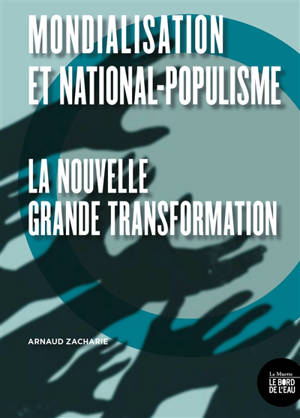 Mondialisation et national-populisme : la nouvelle grande transformation
