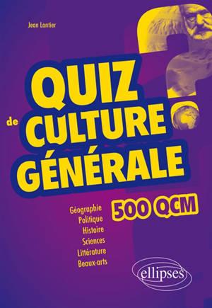 Quiz de culture générale : 500 QCM