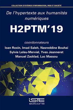De l'hypertexte aux humanités numériques : actes de H2PTM'19, 16, 17 et 18 octobre 2019 au campus universitaire de Montbéliard