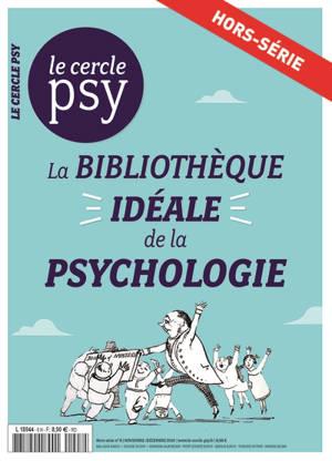 Cercle psy (Le), hors-série. n° 8, La bibliothèque idéale de psychologie