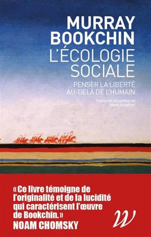 L'écologie sociale : penser la liberté au-delà de l'humain