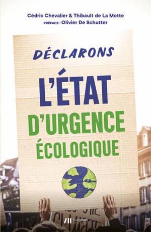 Déclarons l'état d'urgence écologique