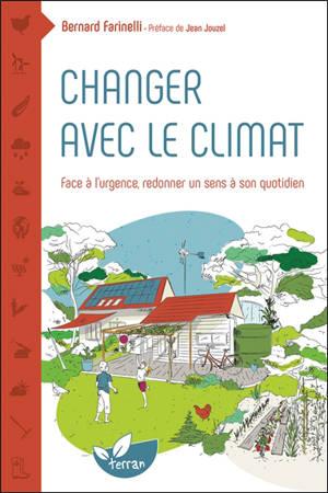 Changer avec le climat : face à l'urgence, redonner un sens à son quotidien