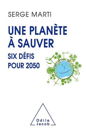Une planète à sauver : six défis pour 2050