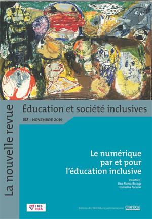La nouvelle revue Education et société inclusives. n° 87, Le numérique par et pour l'éducation inclusive