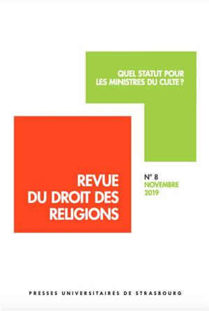 Revue du droit des religions. n° 8, Quel statut pour les ministres du culte ?