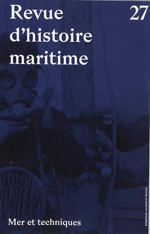Revue d'histoire maritime. n° 27, Mer et techniques