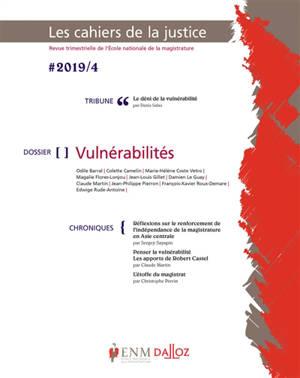 Cahiers de la justice (Les) - Revue de L'ENM. n° 4 (2019), Vulnérabilités