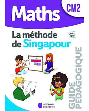 La méthode de Singapour, maths CM2 : guide pédagogique