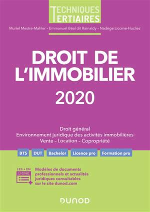 Droit de l'immobilier 2020 : droit général, environnement juridique des activités immobilières, vente, location, copropriété