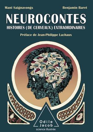 Neurocontes : histoires (de cerveaux) extraordinaires