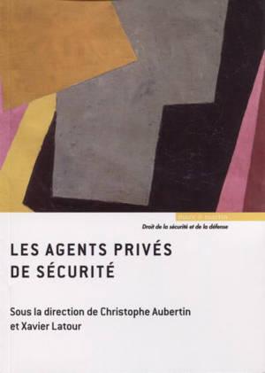 Les agents privés de sécurité