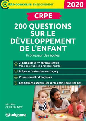 CRPE : 200 questions sur le développement de l'enfant : professeur des écoles, 2020