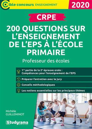 200 questions sur l'enseignement de l'EPS à l'école primaire, oral du CRPE, professeur des écoles : 2020