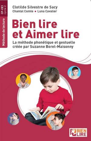 Bien lire et aimer lire : la méthode phonétique et gestuelle créée par Suzanne Borel-Maisonny, CP-CE1, cycle 2