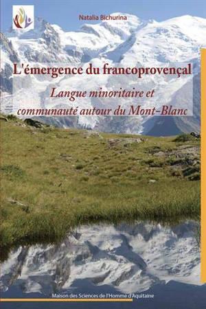L'émergence du francoprovençal : langue minoritaire et communauté autour du Mont-Blanc