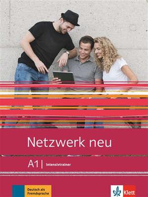Netzwerk neu A1 : intensivtrainer : Deutsch als Fremdsprache