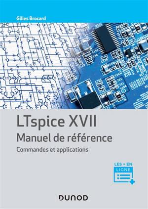 LTspice XVII : manuel de référence : commandes et applications