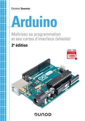 Arduino : maîtrisez sa programmation et ses cartes d'interface (shields)