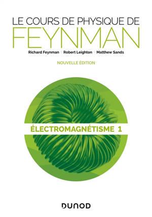 Le cours de physique de Feynman, Electromagnétisme. Volume 1