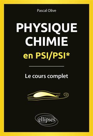 Physique-chimie en PSI-PSI* : le cours complet