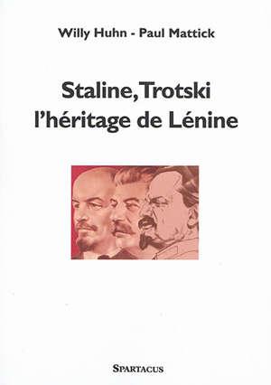 Staline, Trotski : l'héritage de Lénine
