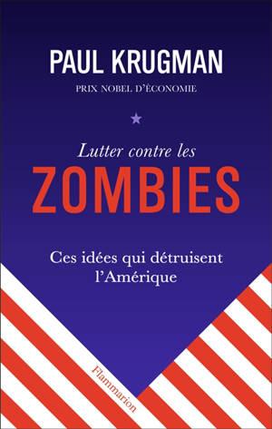Lutter contre les zombies : ces idées qui détruisent l'Amérique