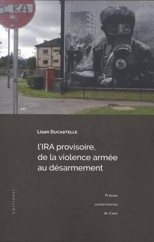 L'IRA provisoire : de la violence armée au désarmement
