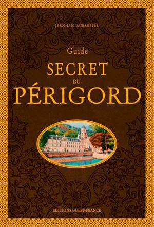 Guide secret du Périgord