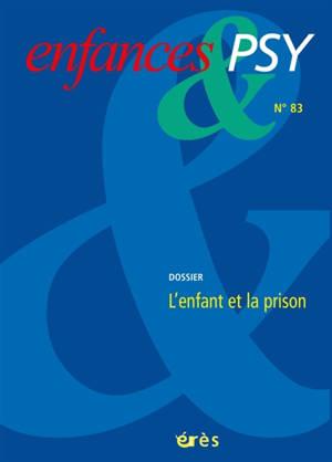 Enfances et psy. n° 83, L'enfant et la prison