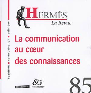 Hermès. n° 85, La communication au coeur des connaissances