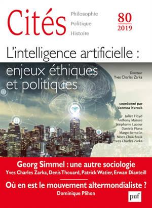 Cités. n° 80, L'intelligence artificielle : enjeux éthiques et politiques