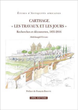 Carthage, les travaux et les jours : recherches et découvertes, 1831-2016
