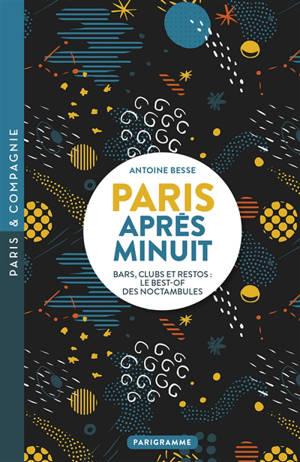 Paris après minuit : bars, clubs et restos : le best-of des noctambules