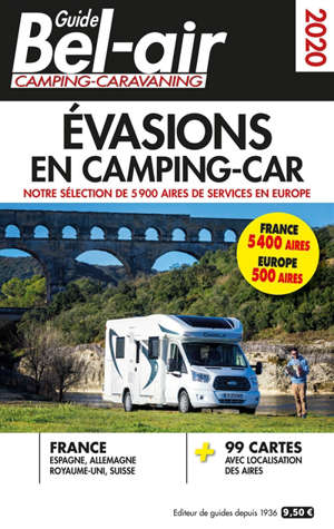 Guide Bel-air camping-caravaning 2020 : évasions en camping-car : notre sélection de 5.500 aires de services en Europe