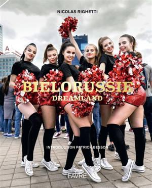 Biélorussie : dreamland