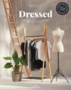 Dressed : concevez et cousez la garde-robe qui vous ressemble