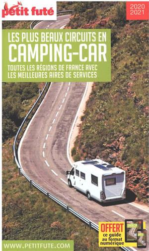 Les plus beaux circuits en camping-car : 2020-2021 : toutes les régions de France avec les meilleures aires de services