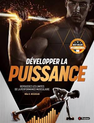Développer la puissance : repoussez les limites de la performance musculaire