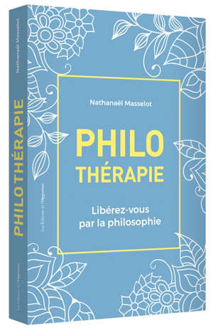 Philothérapie : libérez-vous par la philosophie