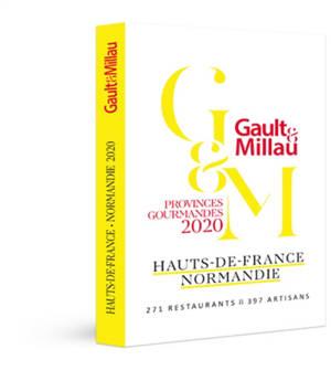 Hauts-de-France, Normandie : provinces gourmandes 2020 : 271 restaurants & 397 artisans