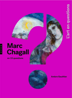 Marc Chagall en 15 qestions