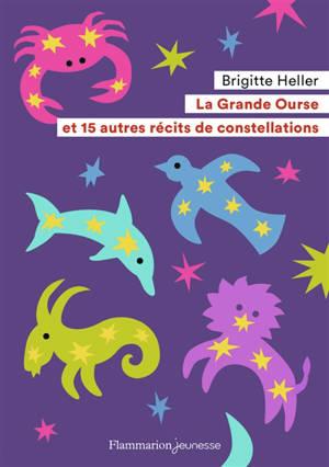 La Grande Ourse : et 15 autres récits de constellations