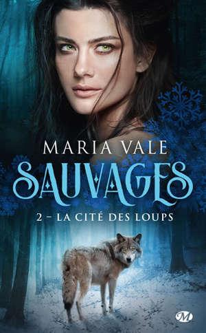 Sauvages. Volume 2, La cité des loups