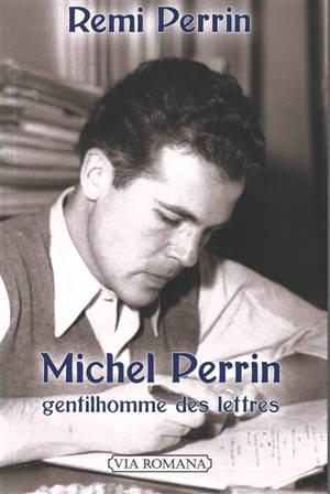 Michel Perrin : gentilhomme des lettres : 1918-1994